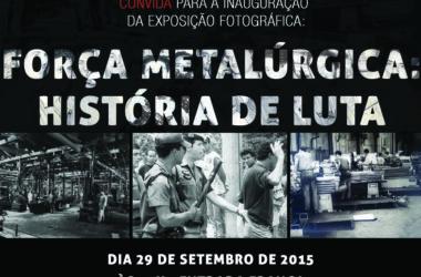 """Sindicato inaugura exposição """"Força Metalúrgica: História de Luta"""""""