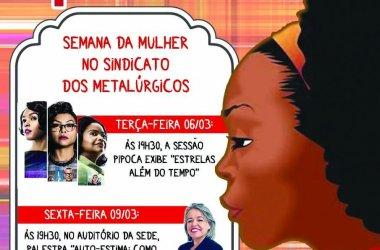 Cinema e palestra sobre auto-estima marcam a comemoração do Dia da Mulher no Sindicato